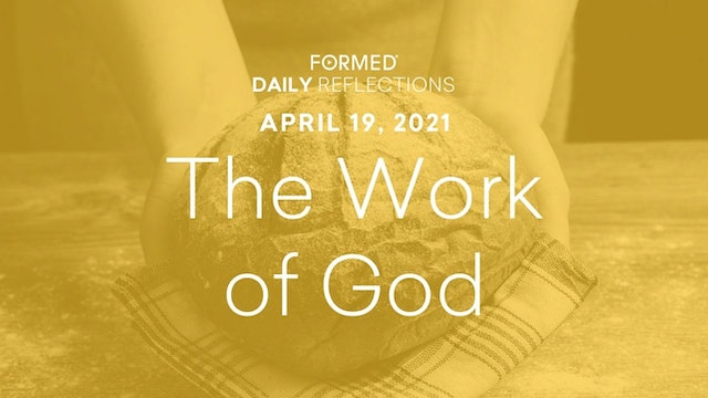 Easter Daily Reflections – April 19, 2021