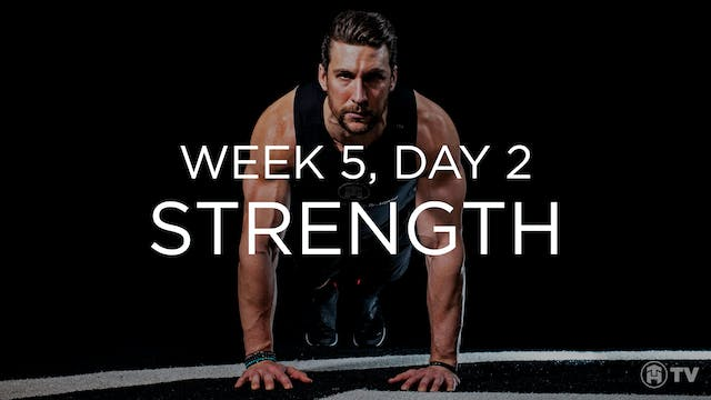 WEEK 5 | DAY 2: STRENGTH