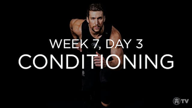 WEEK 7 | DAY 3: CONDITIONING