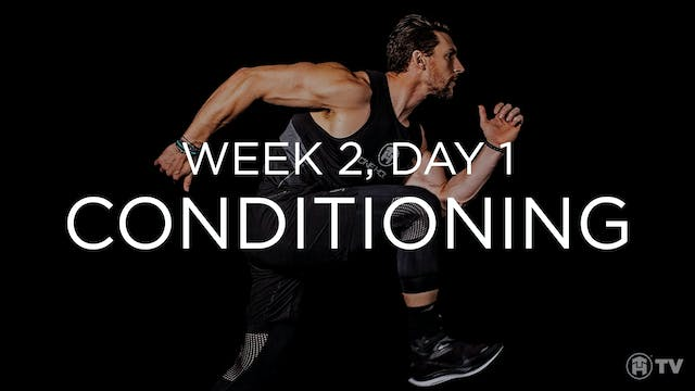 WEEK 2 | DAY 1: CONDITIONING