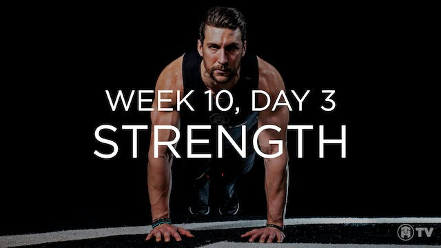 WEEK 10 | DAY 3: STRENGTH