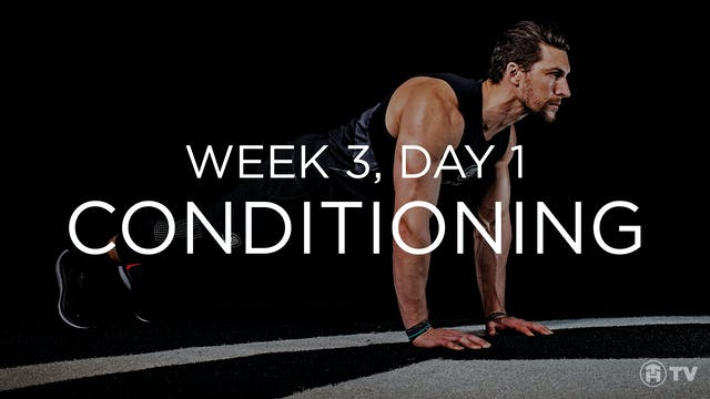 WEEK 3 | DAY 1: CONDITIONING