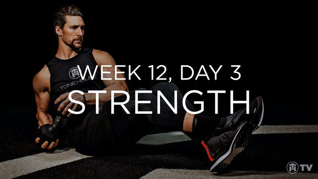 WEEK 12 | DAY 3: STRENGTH