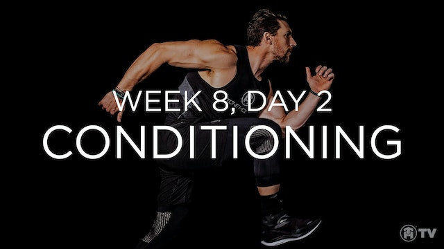 WEEK 8 | DAY 2: CONDITIONING