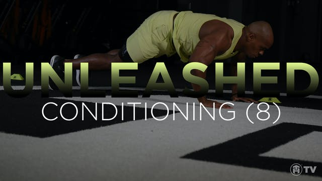 UNLEASH: CONDITIONING (8)