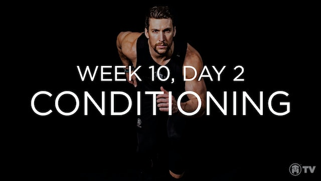 WEEK 10 | DAY 2: CONDITIONING