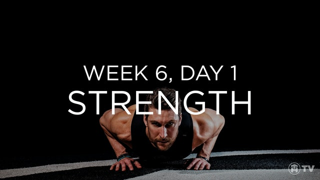 WEEK 6 | DAY 1: STRENGTH