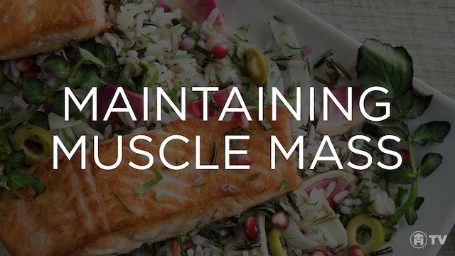 MAINTAINING MUSCLE MASS