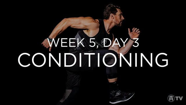 WEEK 5 | DAY 3: CONDITIONING