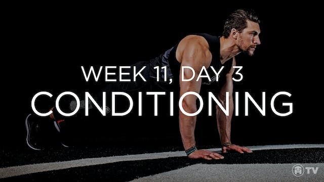 WEEK 11 | DAY 3: CONDITIONING