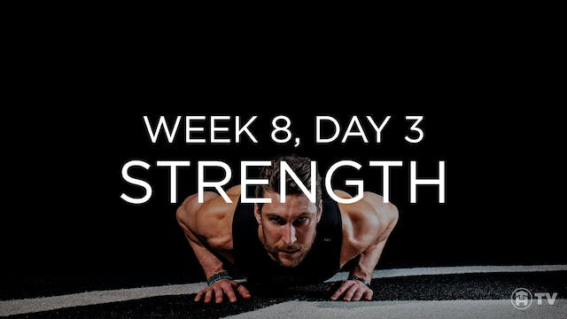 WEEK 8 | DAY 3: STRENGTH