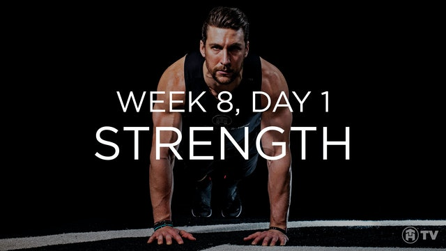 WEEK 8 | DAY 1: STRENGTH