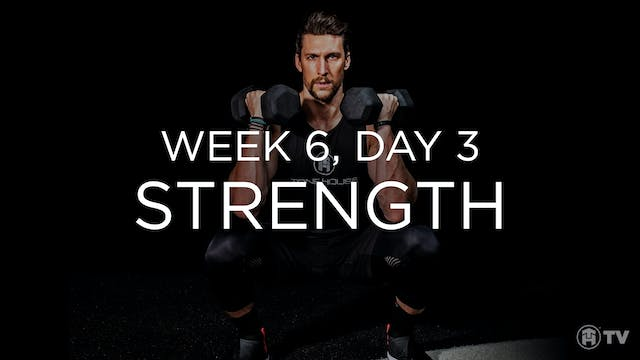 WEEK 6 | DAY 3: STRENGTH