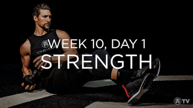 WEEK 10 | DAY 1: STRENGTH