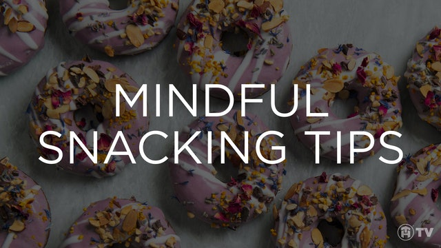 MINDFUL SNACKING