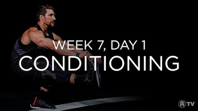 WEEK 7 | DAY 1: CONDITIONING