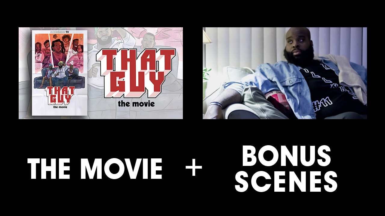 THAT GUY (the Movie) + BONUS SCENES