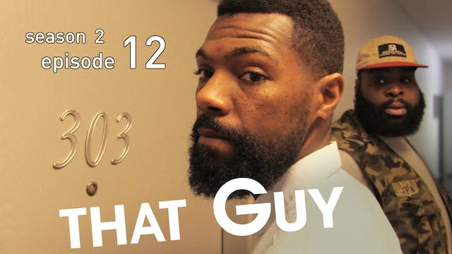 THAT GUY | The Walk-Through/ Roll-Up/...
