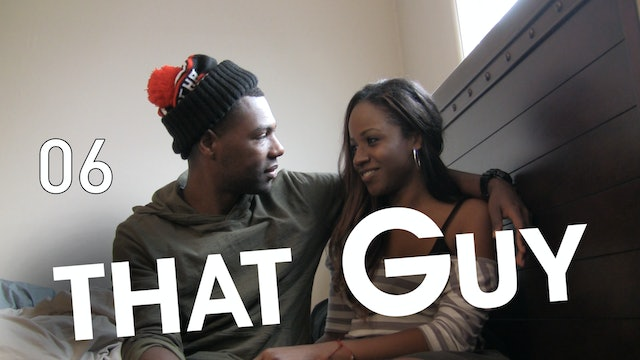 That Guy | That First Time | Episode 6 of 9 (S1)