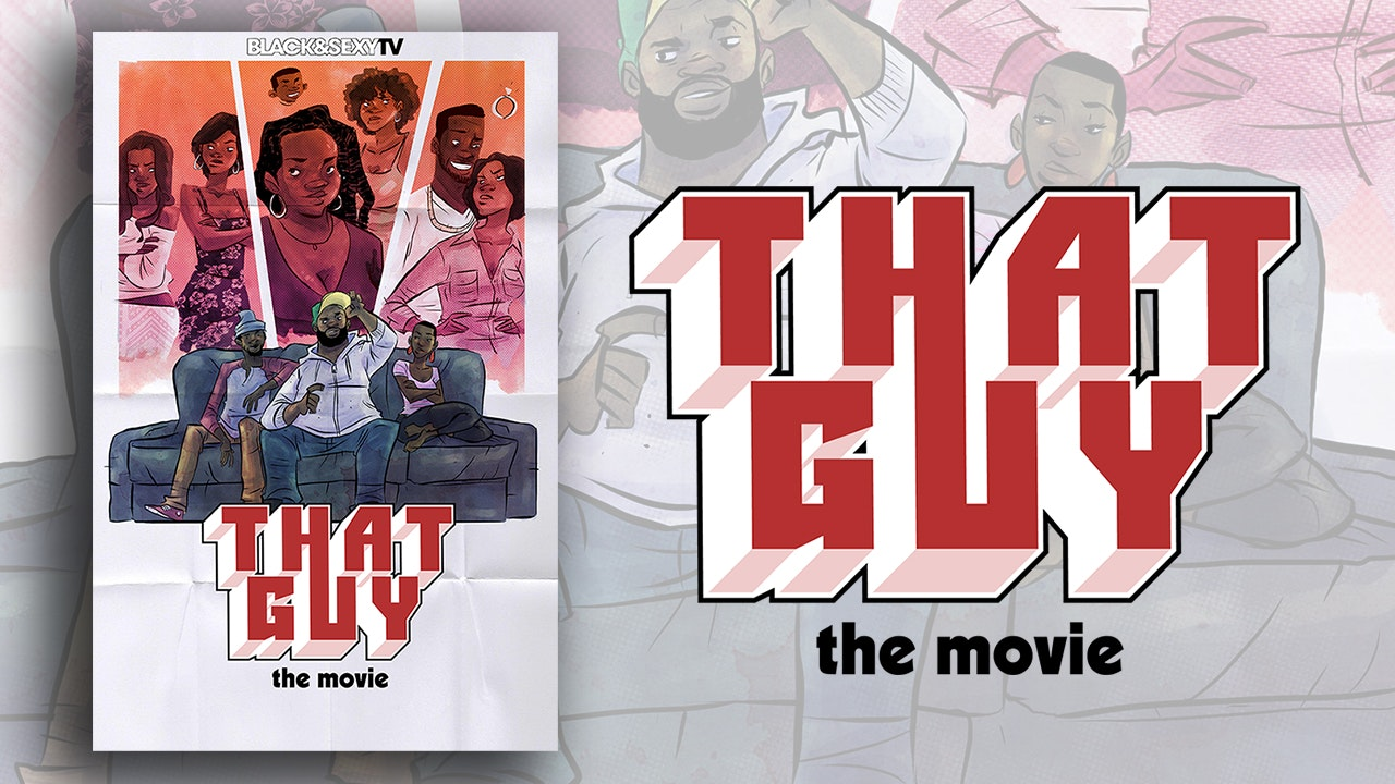 THAT GUY (the Movie)