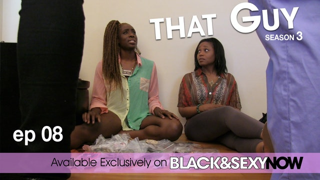 THAT GUY | Bye Felicia | Episode 8 (S3)