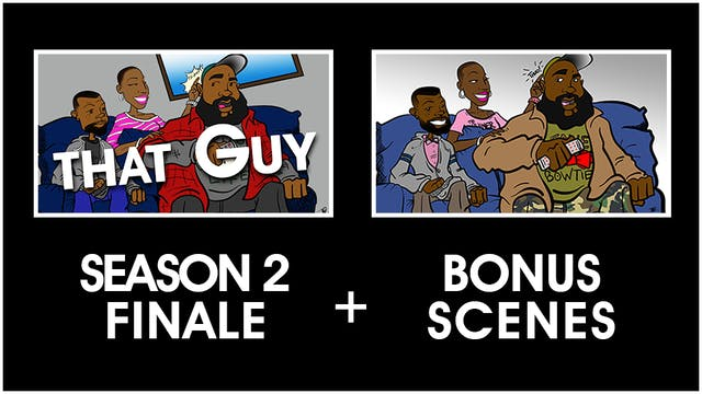 That Guy Season Finale + Bonus Scenes