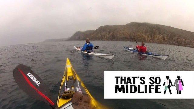 That's So MidLife: S1, E1 - Midlife Kayak