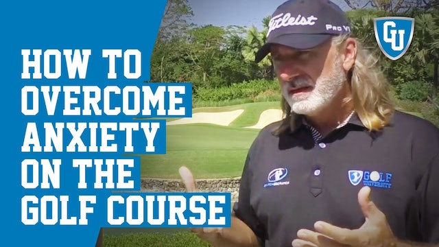 How To Overcome Anxiety On The Golf Course