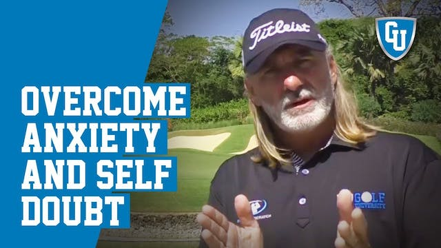 Overcome Golf Anxiety & Self Doubt & ...