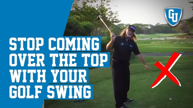 How To Stop Coming Over The Top With Your Golf Swing - Great for Seniors!