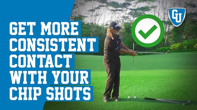 How To Get More Consistent Contact With Your Chip Shots