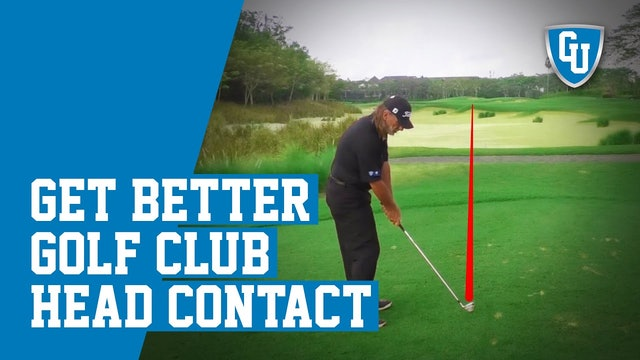 Get Better Golf Club Head Contact to Increase Accuracy & Distance