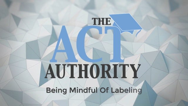 ACT Science - Being Mindful Of Labeling