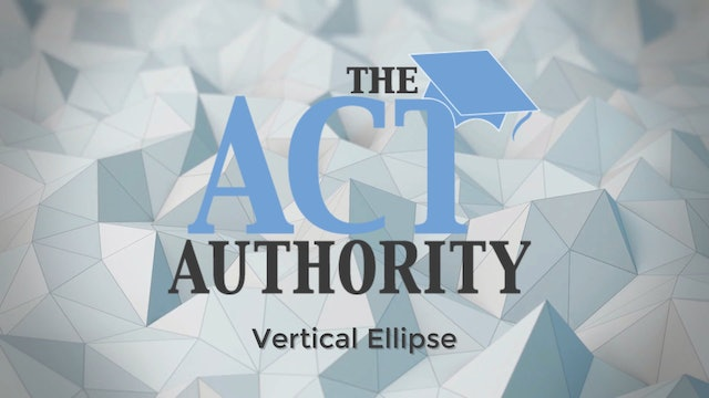 ACT Math - Vertical Ellipse