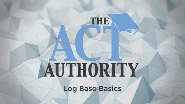ACT Math - Log Base Basics