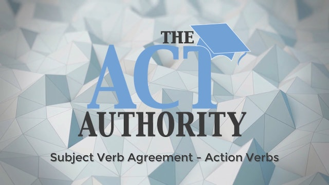 ACT English- Subject Verb Agreement - Action Verbs