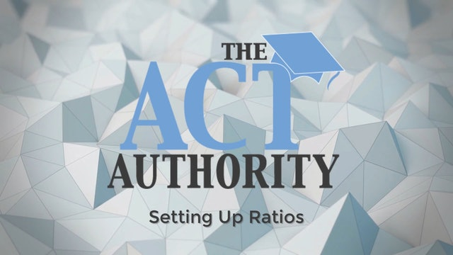 ACT Math - Setting up a Ratio