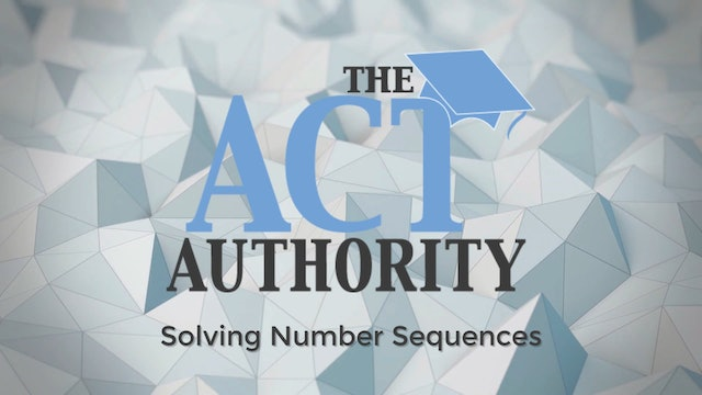 ACT Math - Solving Number Sequences