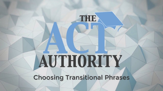 ACT English- Choosing Transitional Phrases
