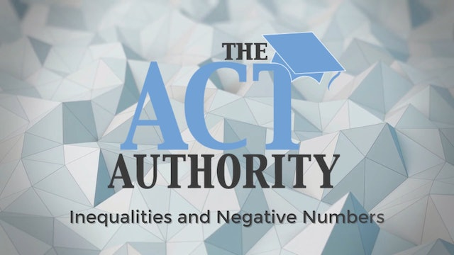 ACT Math - Inequalities and Negative Numbers