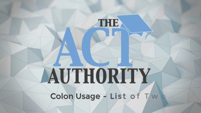 ACT English- Colon Usage - List of Two