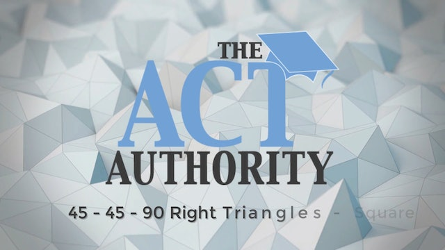ACT Math- 45-45-90 Right Triangles - Square