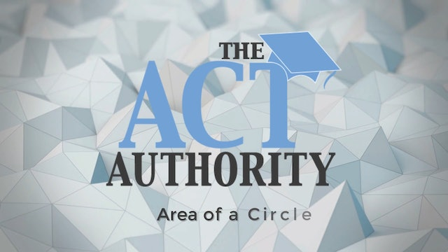 ACT Math- Area of a Circle