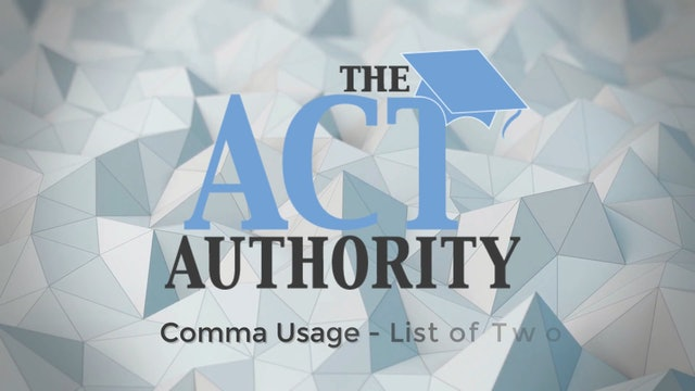 ACT English- Comma Usage - List of Two
