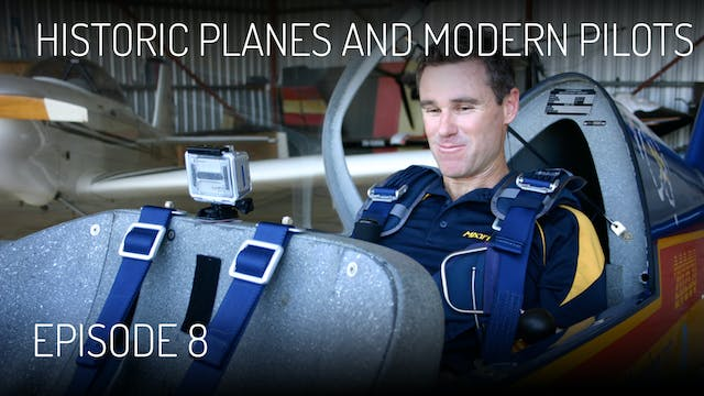 FPTV-S1 Ep08 Historic Planes and Modern Pilots