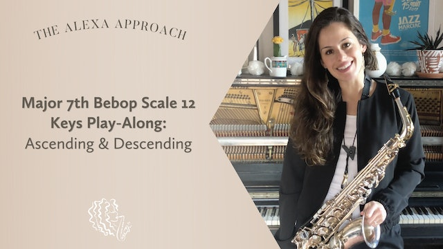 Major 7th Bebop Scale 12 Keys Play-Along (Ascending & Descending)