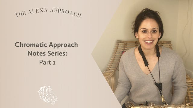 Chromatic Approach Notes Series: Part 1