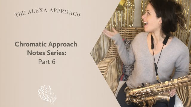 Chromatic Approach Note Series: Part 6