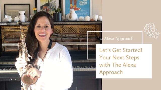 Let's Get Started! Your Next Steps with The Alexa Approach