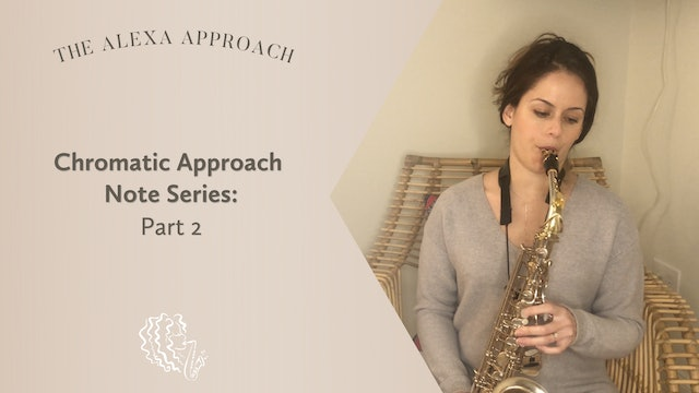 Chromatic Approach Notes Series: Part 2